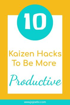 10 kaizen hacks to be more productive Make Money From Home, How To Make Money, Productivity Hacks, Kaizen, Getting Up Early, Time Management Tips, Be Your Own Boss, Blogger Tips, Self Development