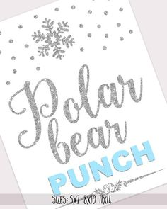 Polar bear punch sign printable, winter onederland decorations, blue and silver first birthday party, winter wonderland baby shower boy 005 First Birthday Winter, Winter Birthday Parties, First Birthday Themes, Baby Girl First Birthday, First Birthdays, Birthday Ideas, Winter Party Themes, Winter Party Decorations, Winter Parties