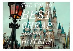 The Top 10 Best Affordable Disneyland Hotels Disneyland Resort California, Disneyland Hotel, Disney Tips, Good And Cheap, Cheap Travel, Travel Tips, Travel Hacks, Hotels, Neon Signs