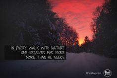 In every walk with nature, one receives far more than he seeks. - John Muir  #Muskoka