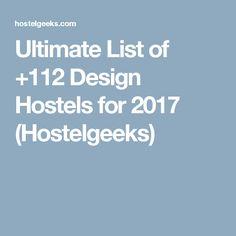 Ultimate List of +112 Design Hostels for 2017 (Hostelgeeks)