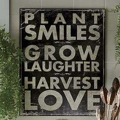 Garden wisdom: Plant Smiles Plaque from Through the Country Door® Compost Tumbler, Garden Quotes, Just Dream, We Are The World, Cactus Y Suculentas, Garden Crafts, Garden Projects, Art Projects, Back To Nature