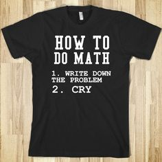 HOW TO DO MATH - glamfoxx.com - Skreened T-shirts, Organic Shirts, Hoodies, Kids Tees, Baby One-Pieces and Tote Bags Custom T-Shirts, Organic Shirts, Hoodies, Novelty Gifts, Kids Apparel, Baby One-Pieces | Skreened - Ethical Custom Apparel