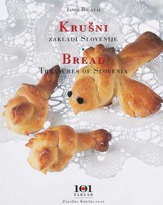 Bread Treasures of Slovenia  bread, slovenian art&craft, culinary, janez bogataj