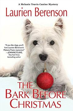 The Bark Before Christmas (A Melanie Travis Mystery) by Laurien Berenson available after September 29, 2015