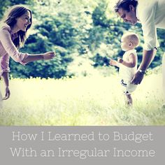 How I Learned to Budget With an Irregular Income