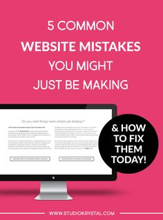 5 Common Website Design Mistakes you MIGHT just be Making + How to Fix them TODAY! — Studio Krystal