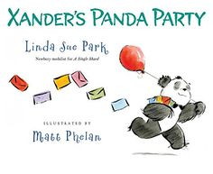 """Read """"Xander's Panda Party"""" by Linda Sue Park available from Rakuten Kobo. Xander planned a panda party. Yes, a dandy whoop-de-do! But Xander was the only panda. Just one panda at the zoo. Linda Park, Panda Birthday, Birthday Bash, Panda Party, Bear Party, Thing 1, Children's Literature, Book Nooks, Book Characters"""