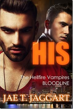 Review: His by Jae T. Jaggart | @JaeTJaggart | Jaggarthttp://sinfullysexybooks.blogspot.de/2015/09/review-his-hellfire-vampires-bloodline.html @sinfullysexyb