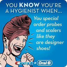 dental hygiene probes scaler so true  @Cristina Armato @Gary Wuest Dy @Katelin Todhunter-Gerberg Clements