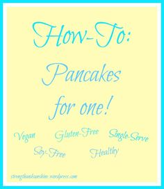 How To: Pancakes For One