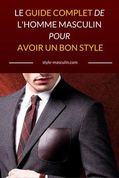 Le guide complet de l'homme masculin pour avoir un BON style