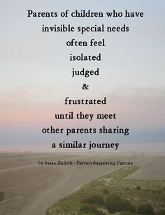 Parenting a child with an invisible disability can be extremely isolating.  As a mom of two daughters who both have special needs that are invisible, I truly get it.