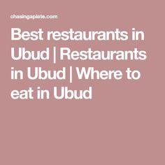 Best restaurants in Ubud | Restaurants in Ubud | Where to eat in Ubud