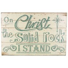 """Inspire your home decor with this On Christ the Solid Rock Wood Sign. This MDF sign features a distressed cream background with whimsy teal-green text and an inspirational message. Hang this sign in your bedroom, office, living room, and more!    Dimensions:      Length: 8""""    Width: 12""""    Thickness: 1 1/4""""      Hanging Hardware: 1 sliding keyhole    Full Text: On Christ the solid Rock I stand"""