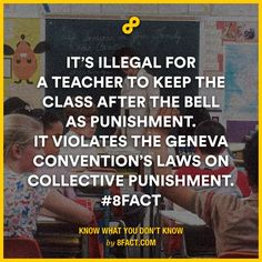 keeping the class after the bell as punishment is illegal.