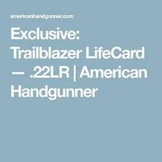Exclusive: Trailblazer LifeCard — .22LR | American Handgunner