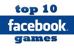 Most Popular and Addictive Facebook Games - Quertime