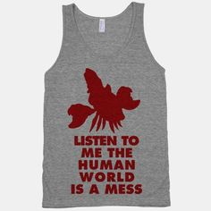 Listen To Me The Human World Is A Mess Sabastian from Disney's The Little Mermaid. | HUMAN $27.00