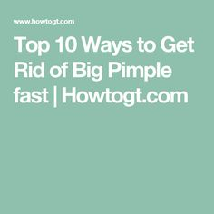 how to get rid of big pimple on nose