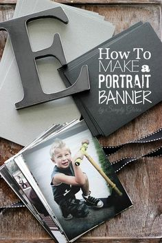 How To Make A Portrait Banner - Simply Gloria Graduation Party Planning, Graduation Banner, Graduation Celebration, Graduation Decorations, Graduation Gifts, Graduation Ideas, Graduation 2015, Graduation Open Houses, High School Graduation