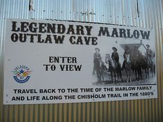 Legendary Marlow Outlaw Cave  enter to view  Travel back to the time of the Marlow family and life along the Chisholm Trail in the 1800's