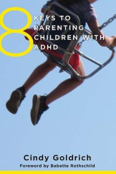 8 Keys To Parenting Children With Adhd Keys To Mental Health) – Paperback – (October Parenting Books, Kids And Parenting, Learning Patience, Adhd Kids, Conflict Resolution, Latest Books, Little People, Teaching Kids, The Book