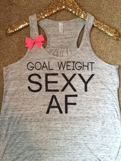 Goal Weight Sexy AF - Ruffles with Love - RWL -Racerback Tank - Womens