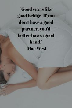 """""""Good sex is like good bridge. If you don't have a good partner, you'd better have a good hand."""" -Mae West  #kimberlyroseknowsromance"""
