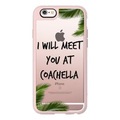 iPhone 6 Plus/6/5/5s/5c Case - I WILL MEET YOU AT COACHELLA! ($40) ❤ liked on Polyvore featuring accessories, tech accessories, phone cases, case, phones, electronics, iphone case, iphone hard case, iphone cover case and apple iphone cases