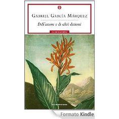 Dellamore e di altri demoni: Gabriel Garcia Marquez