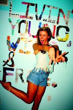 Livin Young Wild & Freeeeeeeeeeee !