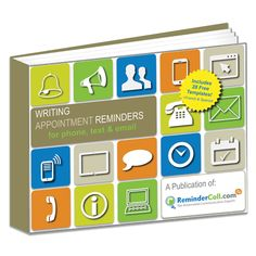 FREE Appointment Reminder Template Ebook: 25-page guide will teach you what you need to to include in your reminder calls, text messages and emails in order to achieve the best results.
