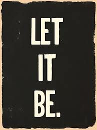 """Let it be"""