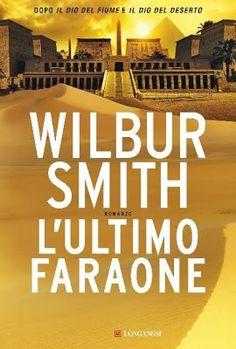 Peccati di Penna: SEGNALAZIONE - L'ultimo faraone di Wilbur Smith   ...