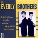 Everly Brothers!  I knew the words to all their songs.