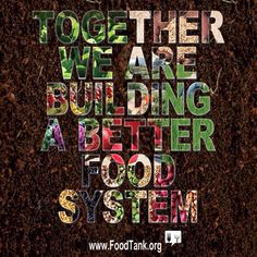 """Share this image: """"Together we are building a better food system""""  #foodtank"""
