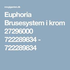 Euphoria Brusesystem i krom 27296000 722289834 - 722289834