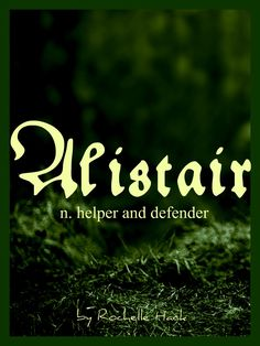Baby Boy Name: Alistair. Meaning: Helper and Defender. Origin: Scottish; Gaelic. http://www.pinterest.com/vintagedaydream/baby-names/