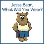 Jesse Bear What Will You Wear? Printables