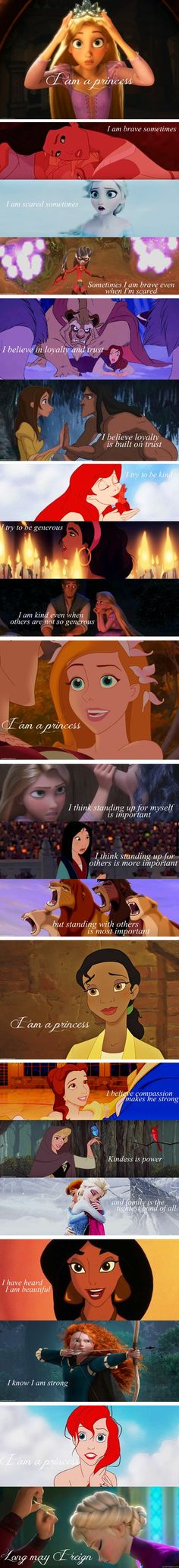 This is the best, most powerful and inspiring message that Disney or anyone has ever said, in my opinion. I think this applies for anyone, not just girls. And if people lived with this motto, I think the world would be every bit as amazing as a Disney world.