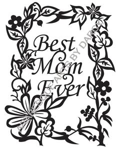 This sweet floral frame is perfect for Mothers Day or a mothers birthday. Mum is for British English buyers. I will adapt this to Mom soon Mother Birthday, British English, American English, Vinyl Designs, Pyrography, Best Mom, Paper Cutting, Adult Coloring, Mothers