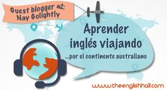Guest Blogger #2: Aprender inglés viajando by Nay Golightly for The English Hall