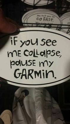 If you see me collapse, pause my Garmin