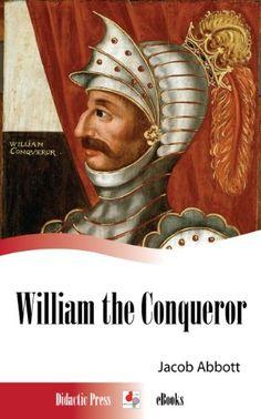 William the Conqueror (Illustrated)