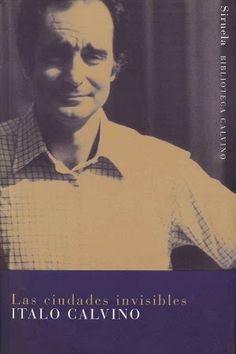 Descarga: Italo Calvino - Las ciudades invisibles : Ignoria http://bibliotecaignoria.blogspot.com/2014/05/descarga-italo-calvino-las-ciudades.html#.U4koxPl5OSo