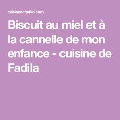 Biscuit au miel et à la cannelle de mon enfance - cuisine de Fadila Biscuits, Muffins, Beignets, Food, Honey, Kitchens, Brioche, Cinnamon, Real Simple