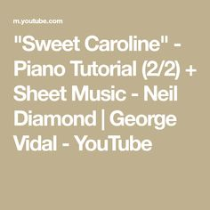 """Sweet Caroline"" - Piano Tutorial (2/2) + Sheet Music - Neil Diamond 