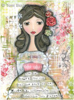 "Motivational and inspirational art print featuring a gorgeous girl in pink and green and her heartfelt message - ""with her heart open wide and her soul as her guide she took each step forward on her journey"". Very romantic and shabby in style. Kunstjournal Inspiration, Art Journal Inspiration, Painting Inspiration, Mixed Media Journal, Mixed Media Canvas, Mixed Media Art, Mix Media, Art Journal Pages, Art Journals"