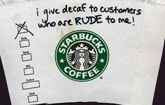 Rude customers Getting served (literally) at starbucks. Remember customers are at our mercy. be nice. Starbucks Advertising, Starbucks Logo, Starbucks Coffee, Coffee Logo, Coffee Art, Coffee Time, Starbucks Wallpaper, Rude Customers, I Hate Work